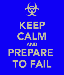keep-calm-and-prepare-to-fail-1
