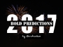 Bold Predictions Sure to Go Wrong in 2017
