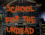 School for theUnDead