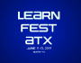 LearnFestATX – A Learning Event From The Future