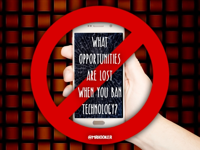 What Opportunities are Lost When You Ban Technology | Hooked On Innovation