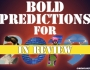 A Look Back at Bold Predictions from2019